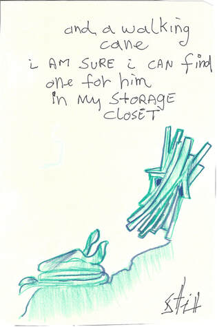 Comic: Mr. Stix with two snakes Text: And a walking cane I am sure I can find one for him in my storage closet